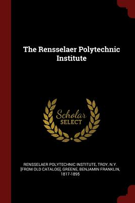The Rensselaer Polytechnic Institute - Rensselaer Polytechnic Institute, Troy (Creator)
