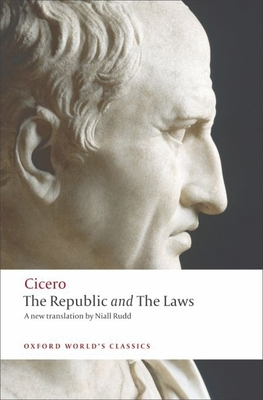 The Republic and the Laws - Cicero, and Rudd, Niall (Translated by), and Powell, Jonathan (Editor)