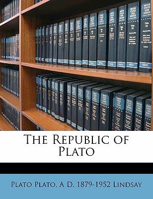 The Republic of Plato - Plato, and Lindsay, A D 1879