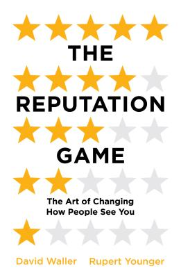 The Reputation Game: The Art of Changing How People See You - Waller, David, and Younger, Rupert