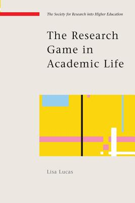 The Research Game in Academic Life - Lucas, Lisa