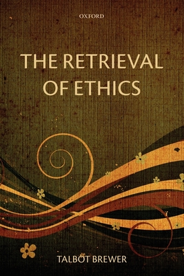 The Retrieval of Ethics - Brewer, Talbot