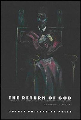 The Return of God: Theological Perspectives in Contemporary Society - Gronkjaer, Niels