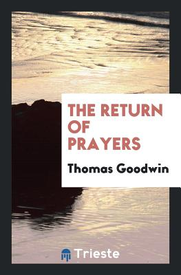 The Return of Prayers - Goodwin, Thomas