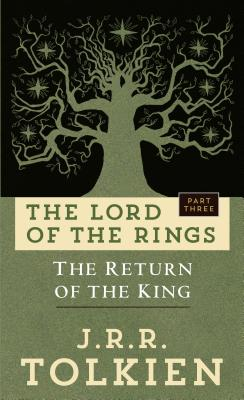 The Return of the King: The Lord of the Rings: Part Three - Tolkien, J R R