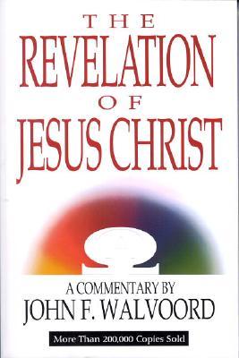 The Revelation of Jesus Christ - Walvoord, John F, Th.D.