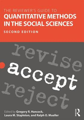 The Reviewer's Guide to Quantitative Methods in the Social Sciences - Hancock, Gregory R. (Editor), and Stapleton, Laura M. (Editor), and Mueller, Ralph O. (Editor)