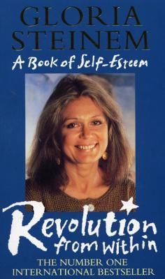 The Revolution from within - Steinem, Gloria