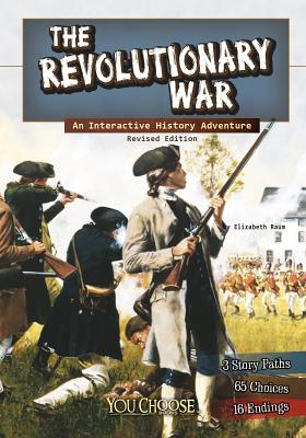 The Revolutionary War: An Interactive History Adventure - Raum, Elizabeth