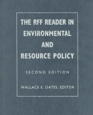 The Rff Reader in Environmental and Resource Policy - Oates, Wallace (Editor)