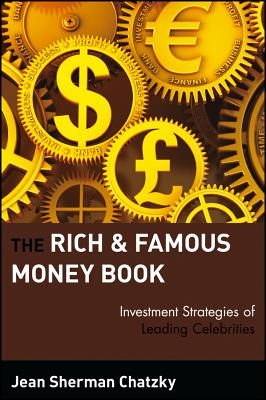 The Rich and Famous Money Book: Investment Strategies of Leading Celebrities - Chatzky, Jean Sherman, and Chatzky