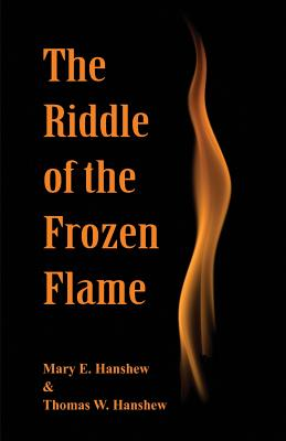 The Riddle of the Frozen Flame - Hanshew, Mary E