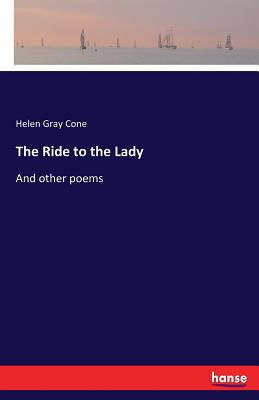 The Ride to the Lady - Cone, Helen Gray