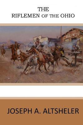 The Riflemen of the Ohio - Altsheler, Joseph a