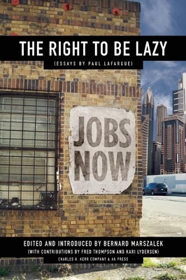 The Right to Be Lazy - LaFarge, Paul