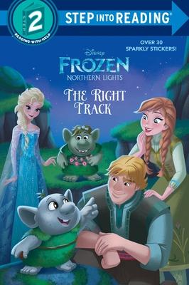 The Right Track (Disney Frozen: Northern Lights) - Penguin Random House