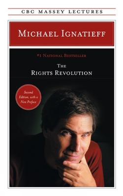 The Rights Revolution - Ignatieff, Michael, Professor
