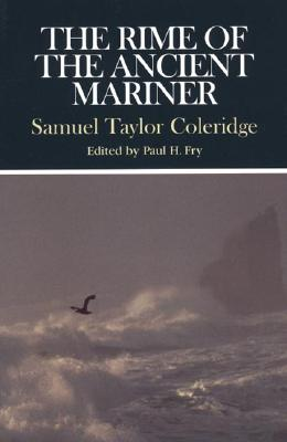 The Rime of the Ancient Mariner - Coleridge, Samuel Taylor, and Fry, Paul H (Editor)