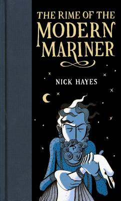 The Rime of the Modern Mariner - Hayes, Nick, and Coleridge, Samuel Taylor