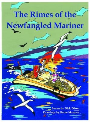 The Rimes of the Newfangled Mariner - Dixon, Dick
