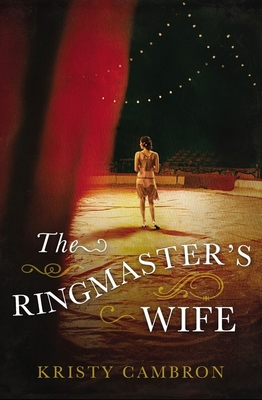 The Ringmaster's Wife - Cambron, Kristy
