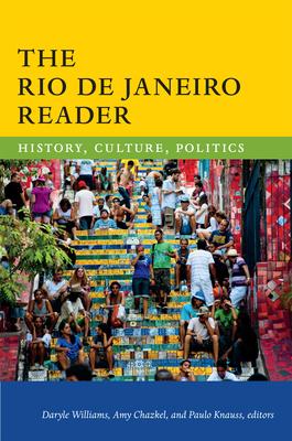 The Rio de Janeiro Reader: History, Culture, Politics - Williams, Daryle (Editor)