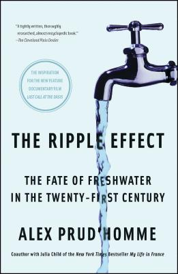 The Ripple Effect: The Fate of Freshwater in the Twenty-First Century - Prud'homme, Alex