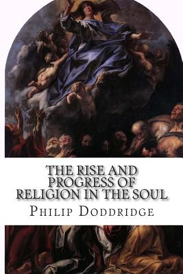 The Rise and Progress of Religion in the Soul - Doddridge, Philip