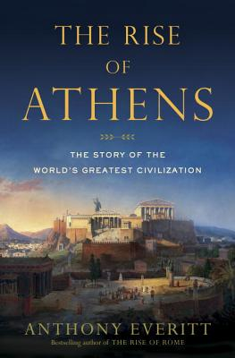 The Rise Of Athens - Everitt, Anthony