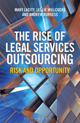 The Rise of Legal Services Outsourcing: Risk and Opportunity - Lacity, Mary