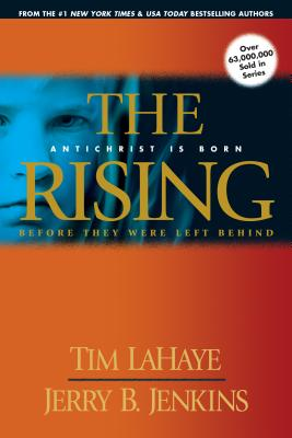 The Rising: Antichrist Is Born - LaHaye, Tim, Dr.