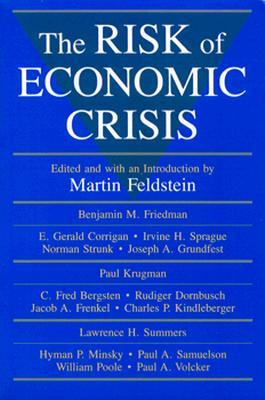 The Risk of Economic Crisis - Feldstein, Martin (Editor)
