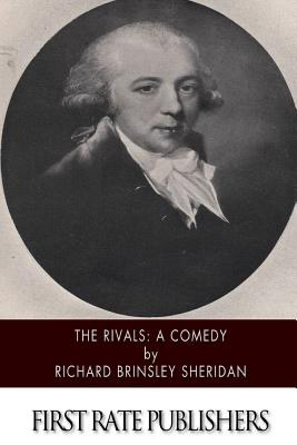 The Rivals: A Comedy - Sheridan, Richard Brinsley