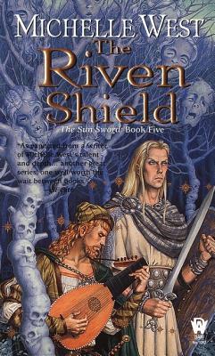 The Riven Shield - West, Michelle