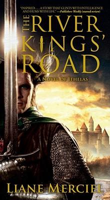 The River Kings' Road: A Novel of Ithelas - Merciel, Liane