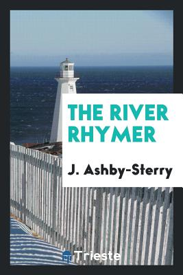 The River Rhymer - Ashby-Sterry, J