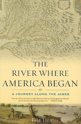 The River Where America Began: A Journey Along the James - Deans, Bob