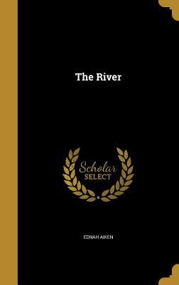 The River - Aiken, Ednah