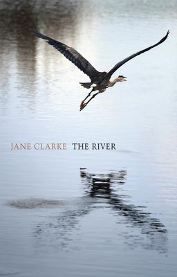 The River - Clarke, Jane