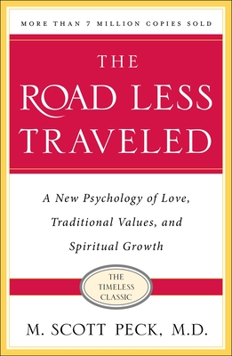The Road Less Traveled, 25th Anniversary Edition: A New Psychology of Love, Traditional Values and Spiritual Growth - Peck, M Scott, M.D.