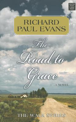 The Road to Grace: The Walk Series - Evans, Richard Paul