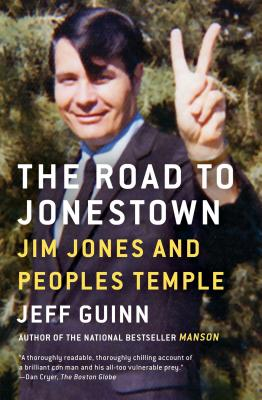 The Road to Jonestown: Jim Jones and Peoples Temple - Guinn, Jeff
