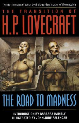 The Road to Madness - Lovecraft, H P