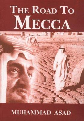 The Road to Mecca - Asad, Muhammed