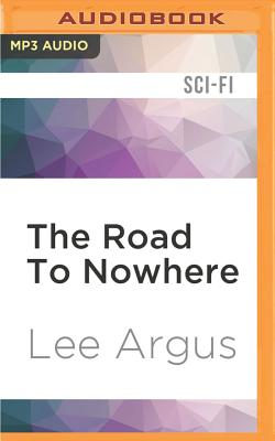 The Road to Nowhere - Argus, Lee