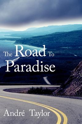 The Road to Paradise - Taylor, Andr