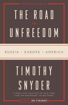The Road to Unfreedom - Snyder, Timothy