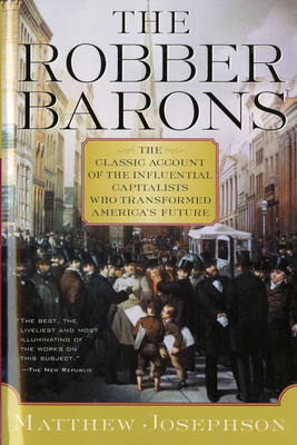 The Robber Barons - Josephson, Matthew