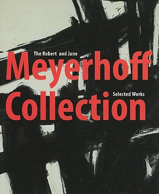 The Robert and Jane Meyerhoff Collection: Selected Works - Cooper, Harry, Professor