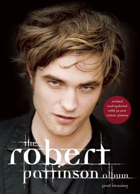 The Robert Pattinson Album - Stenning, Paul